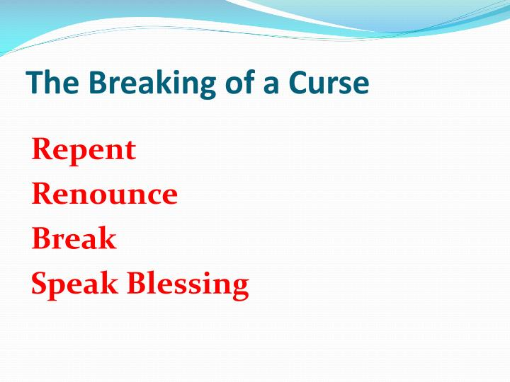 The Breaking of a Curse