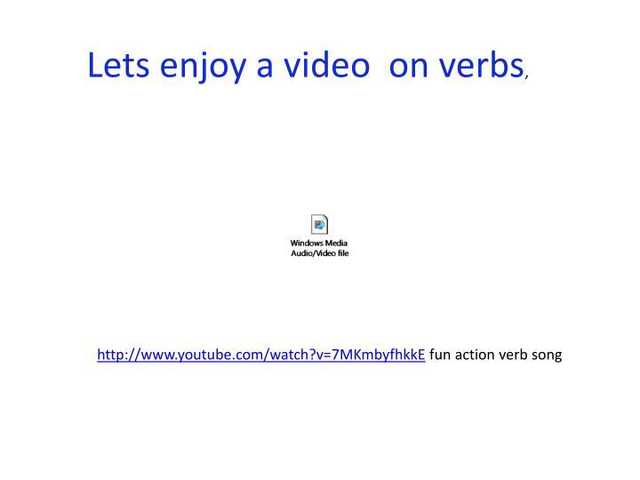 Lets enjoy a video