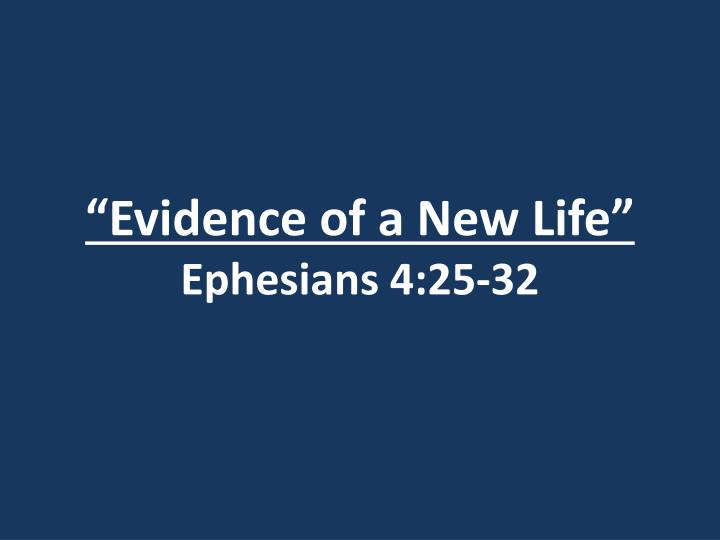 Evidence of a new life ephesians 4 25 32
