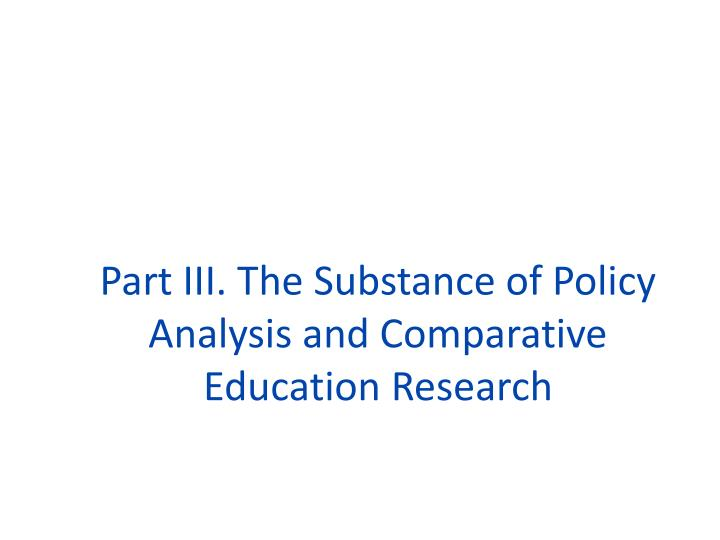 Part iii the substance of policy analysis and comparative education research