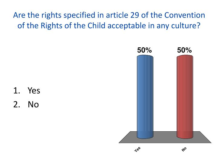 Are the rights specified in article 29 of the Convention of the Rights of the Child acceptable in any culture?