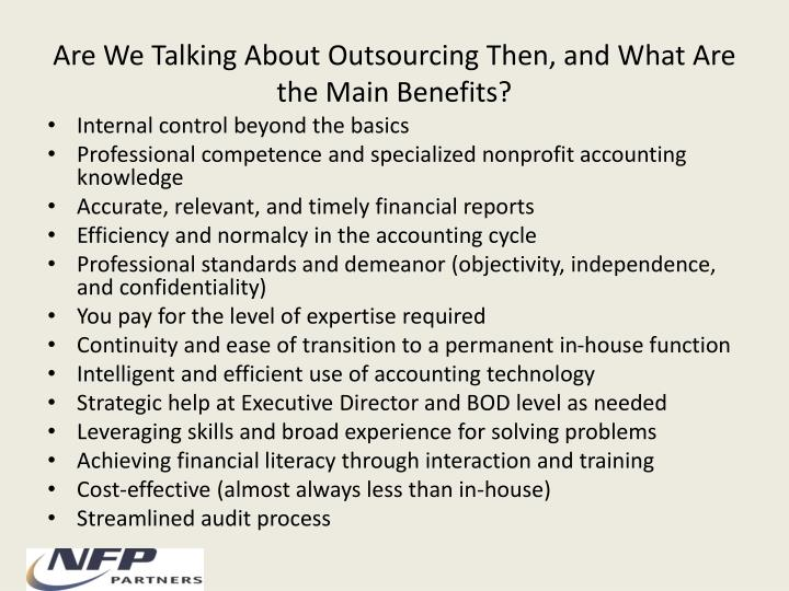 Are We Talking About Outsourcing Then, and What Are the Main Benefits?