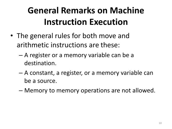 General Remarks on Machine Instruction Execution