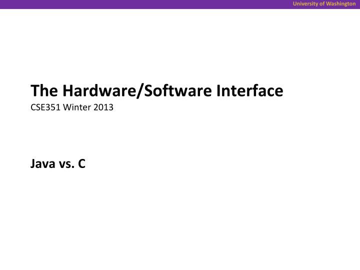 the hardware software interface cse351 winter 2013