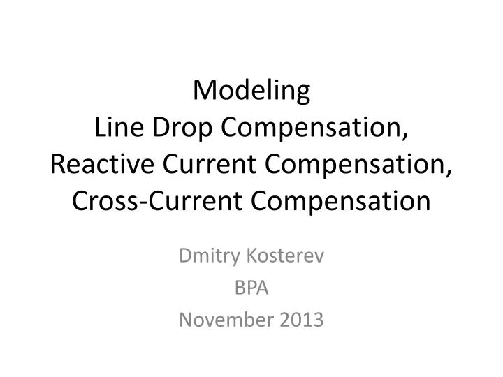 modeling line drop compensation reactive current compensation cross current compensation