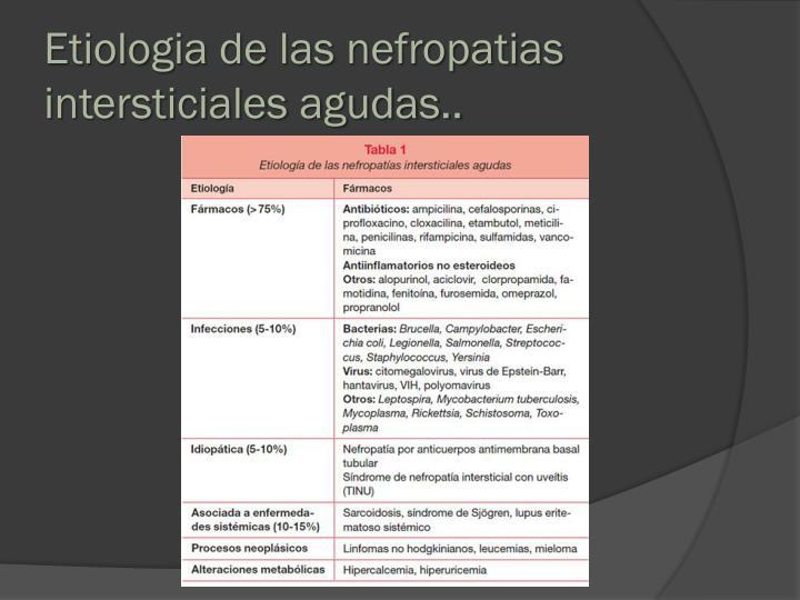 Etiologia de las nefropatias intersticiales agudas..