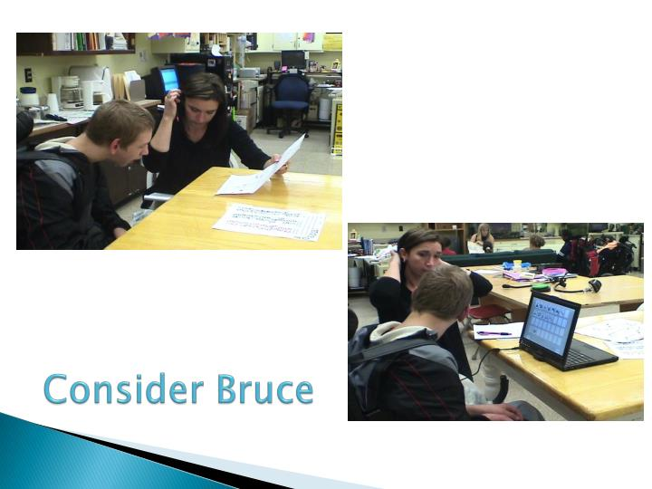 Consider Bruce