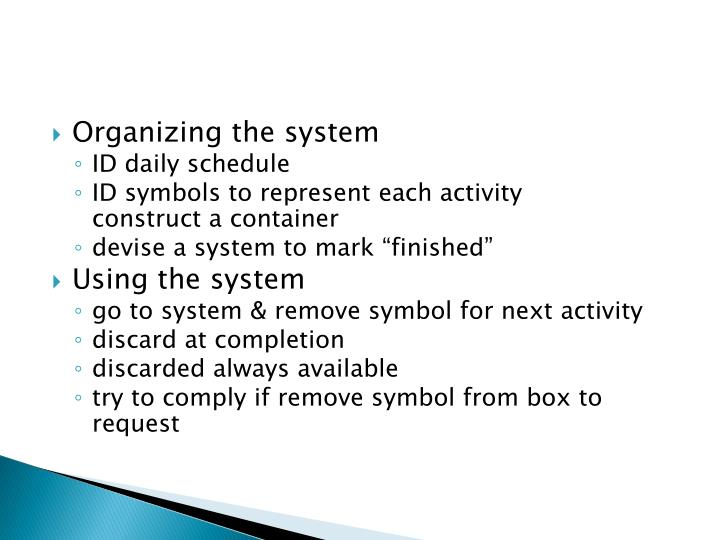 Organizing the system