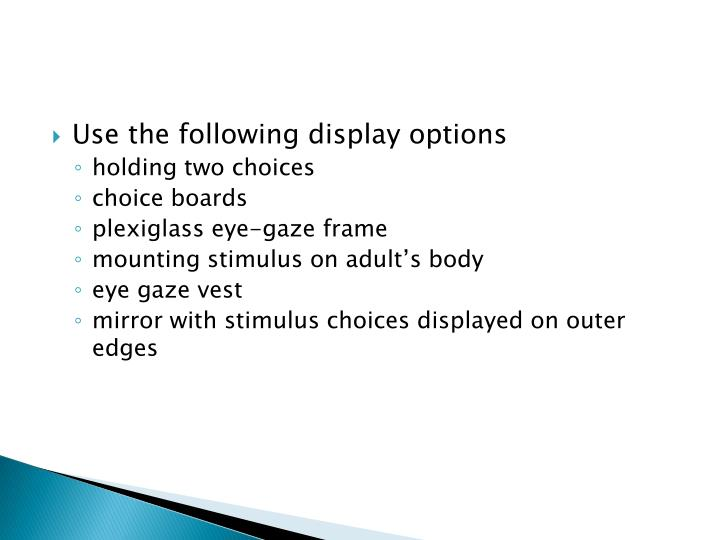 Use the following display options