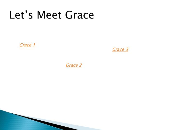 Let's Meet Grace