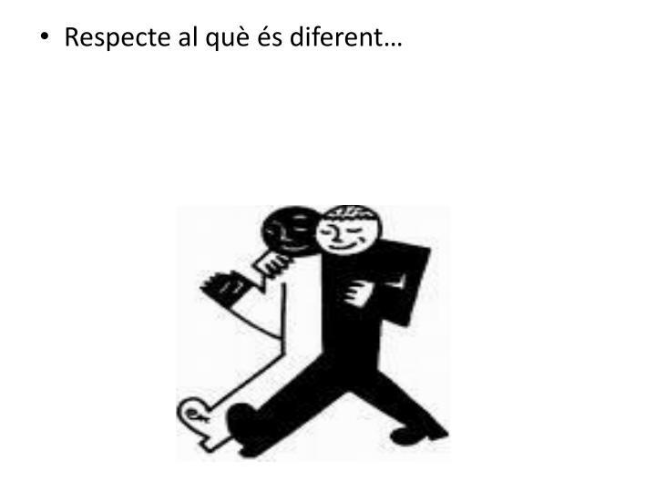 Respecte al