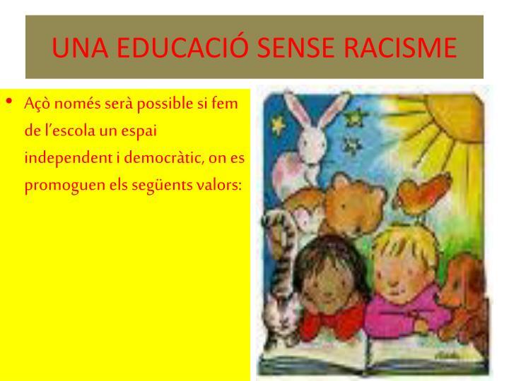 UNA EDUCACIÓ SENSE RACISME