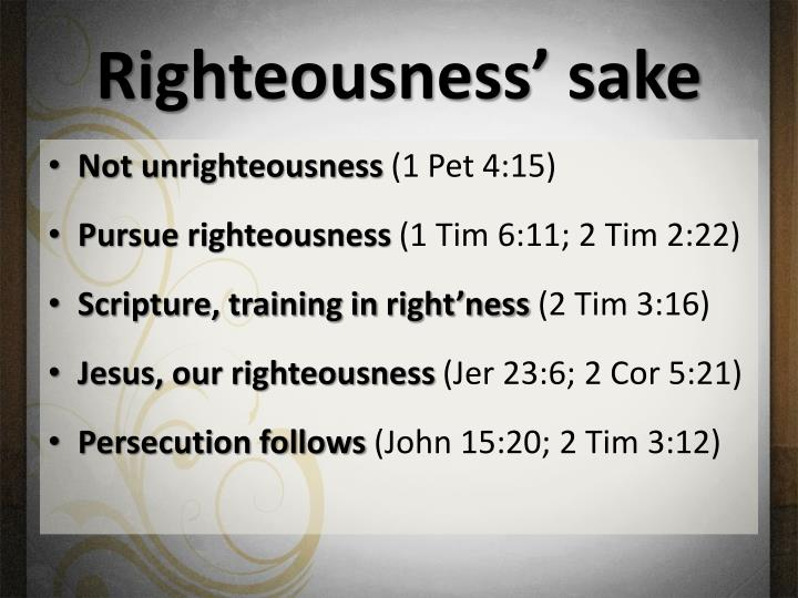 Righteousness sake