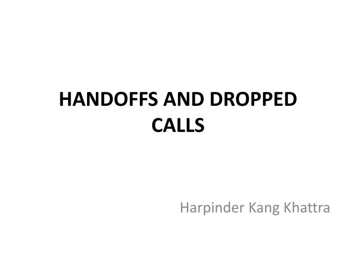 Handoffs and dropped calls