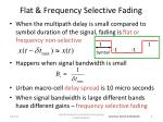 flat frequency selective fading