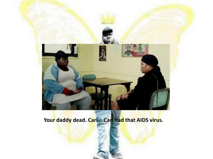 Your daddy dead