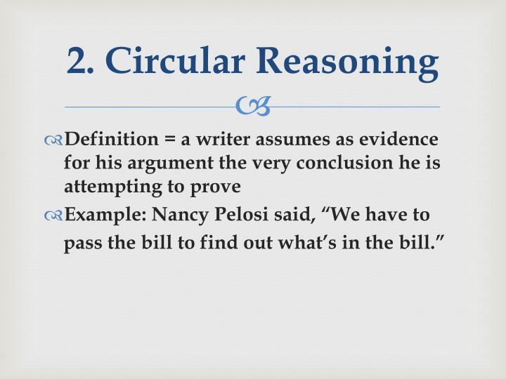 2. Circular Reasoning