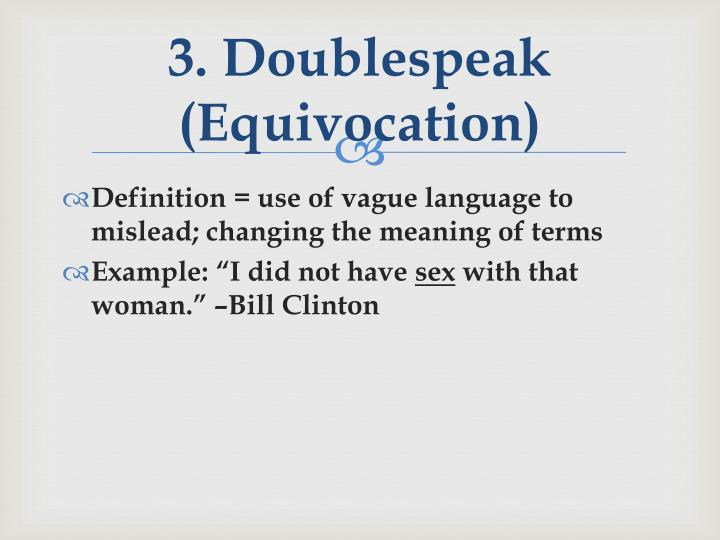 3. Doublespeak (Equivocation)
