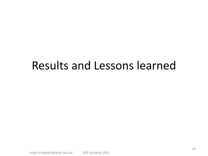 Results and Lessons learned