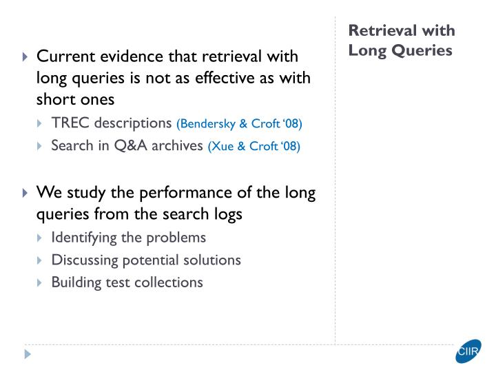 Current evidence that retrieval with long queries is not as effective as with short ones
