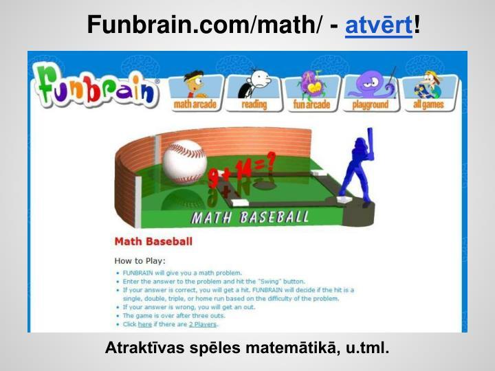 Funbrain.com/math/ -