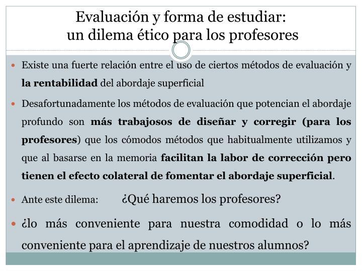 Evaluación y forma de estudiar: