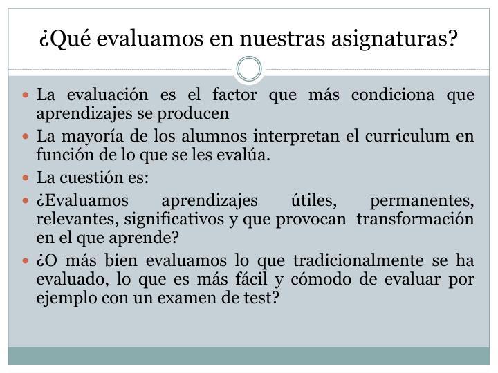 ¿Qué evaluamos en nuestras asignaturas?