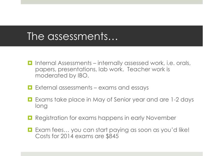 The assessments…