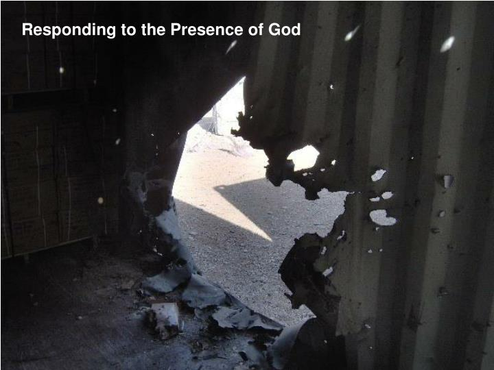 Responding to the Presence of God