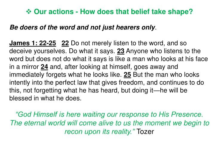 Our actions - How does that belief take shape?