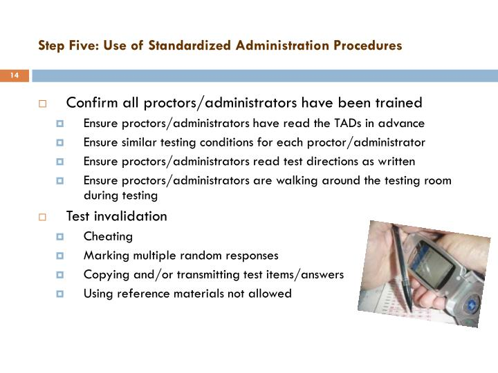 Step Five: Use of Standardized Administration Procedures