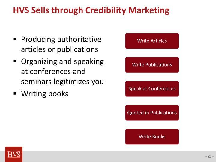 HVS Sells through Credibility Marketing