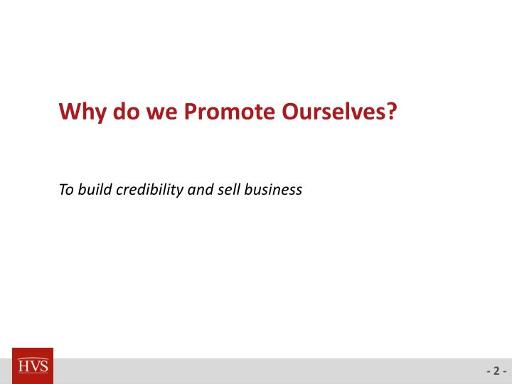 Why do we Promote Ourselves?