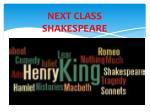 next class shakespeare