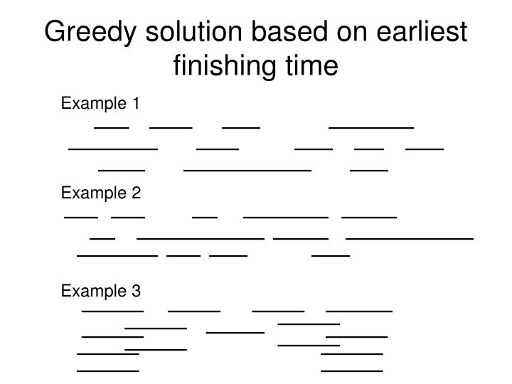 Greedy solution based on earliest finishing time