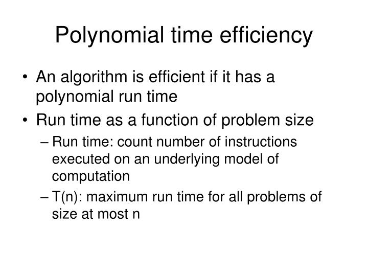 Polynomial time efficiency