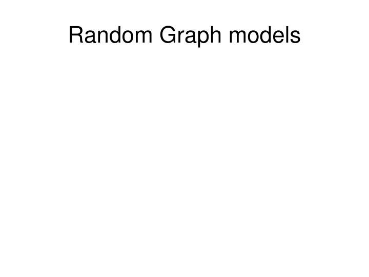 Random Graph models