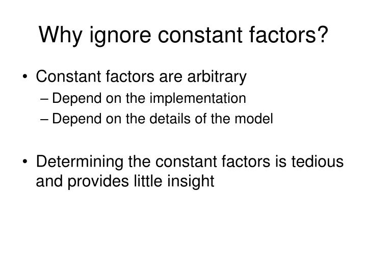 Why ignore constant factors?