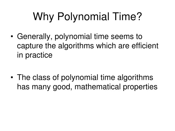 Why Polynomial Time?