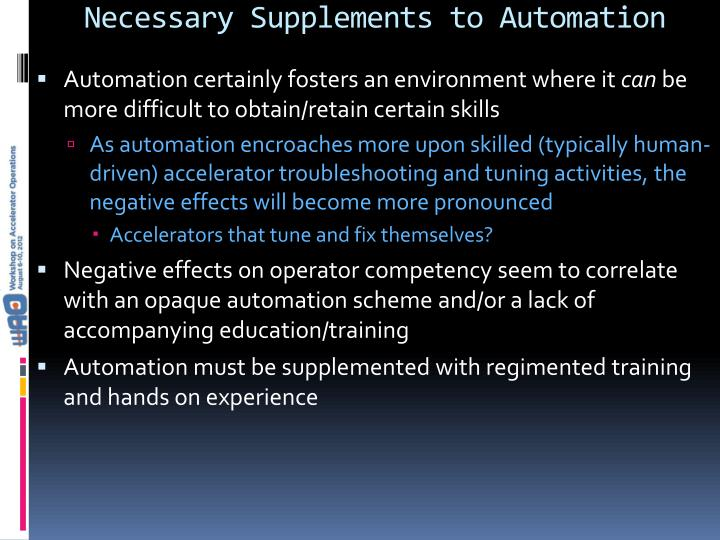 Necessary Supplements to Automation