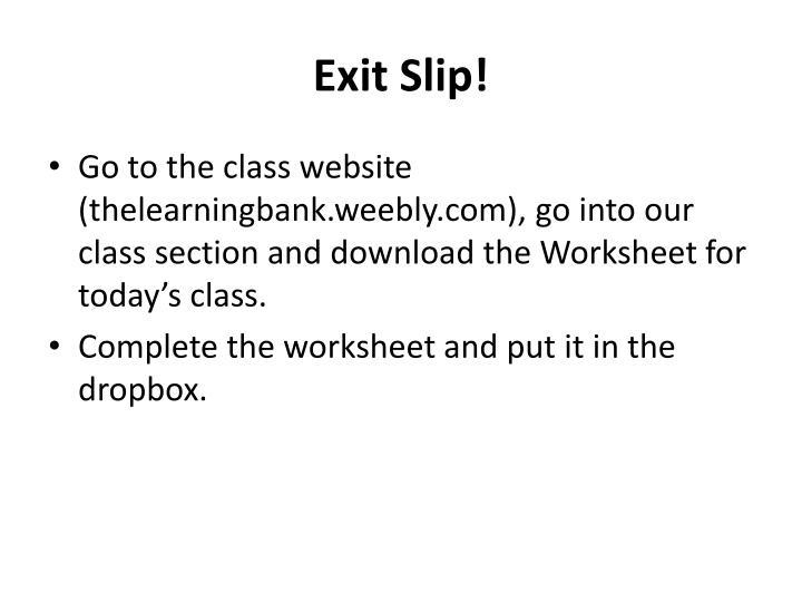 Exit Slip!