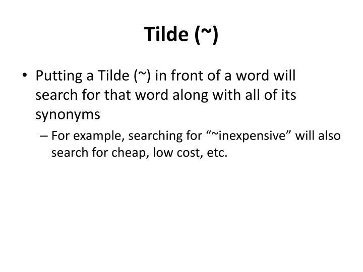 Tilde (~)