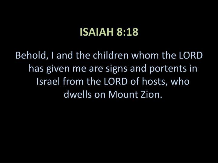 ISAIAH 8:18