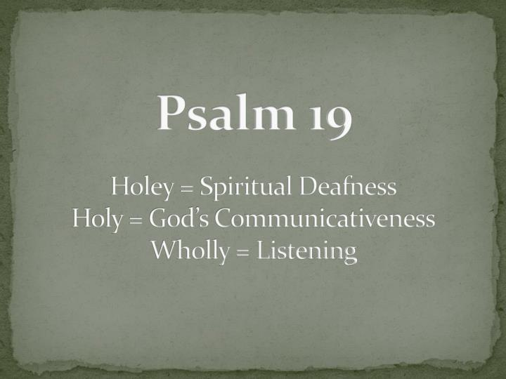 Psalm 19 holey spiritual deafness holy god s communicativeness wholly listening