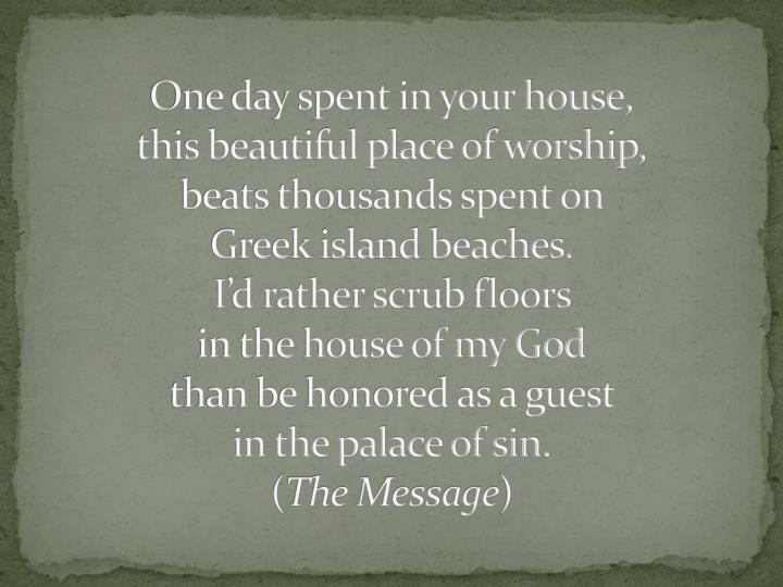 One day spent in your house,