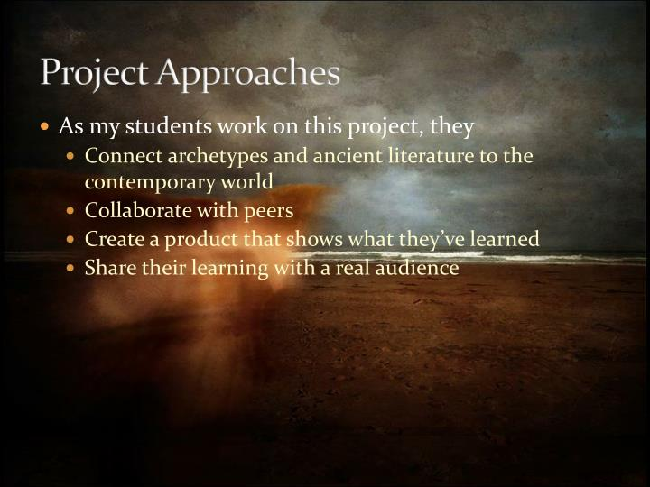 Project Approaches