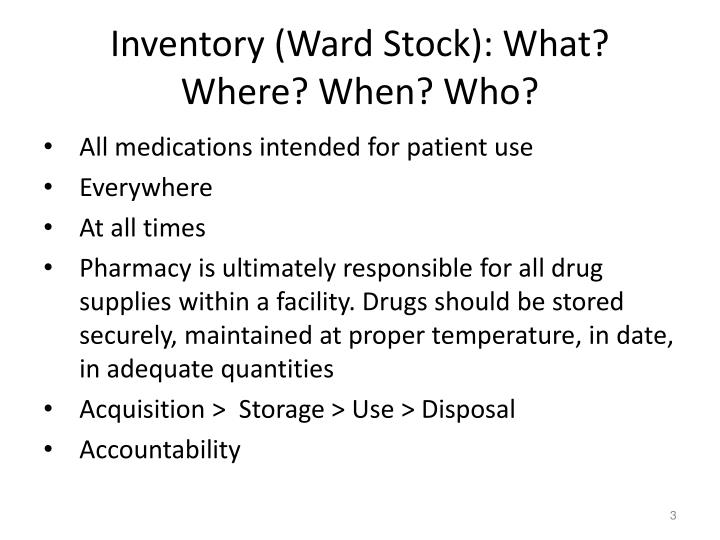 Inventory (Ward Stock): What? Where? When? Who?