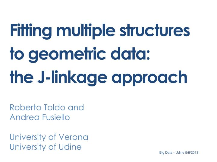 Fitting multiple structures to geometric data the j linkage approach