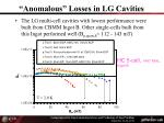 anomalous losses in lg cavities