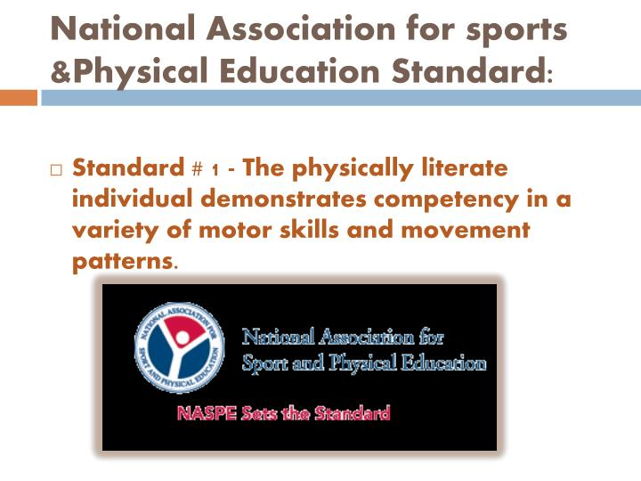 National Association for sports &Physical Education Standard: